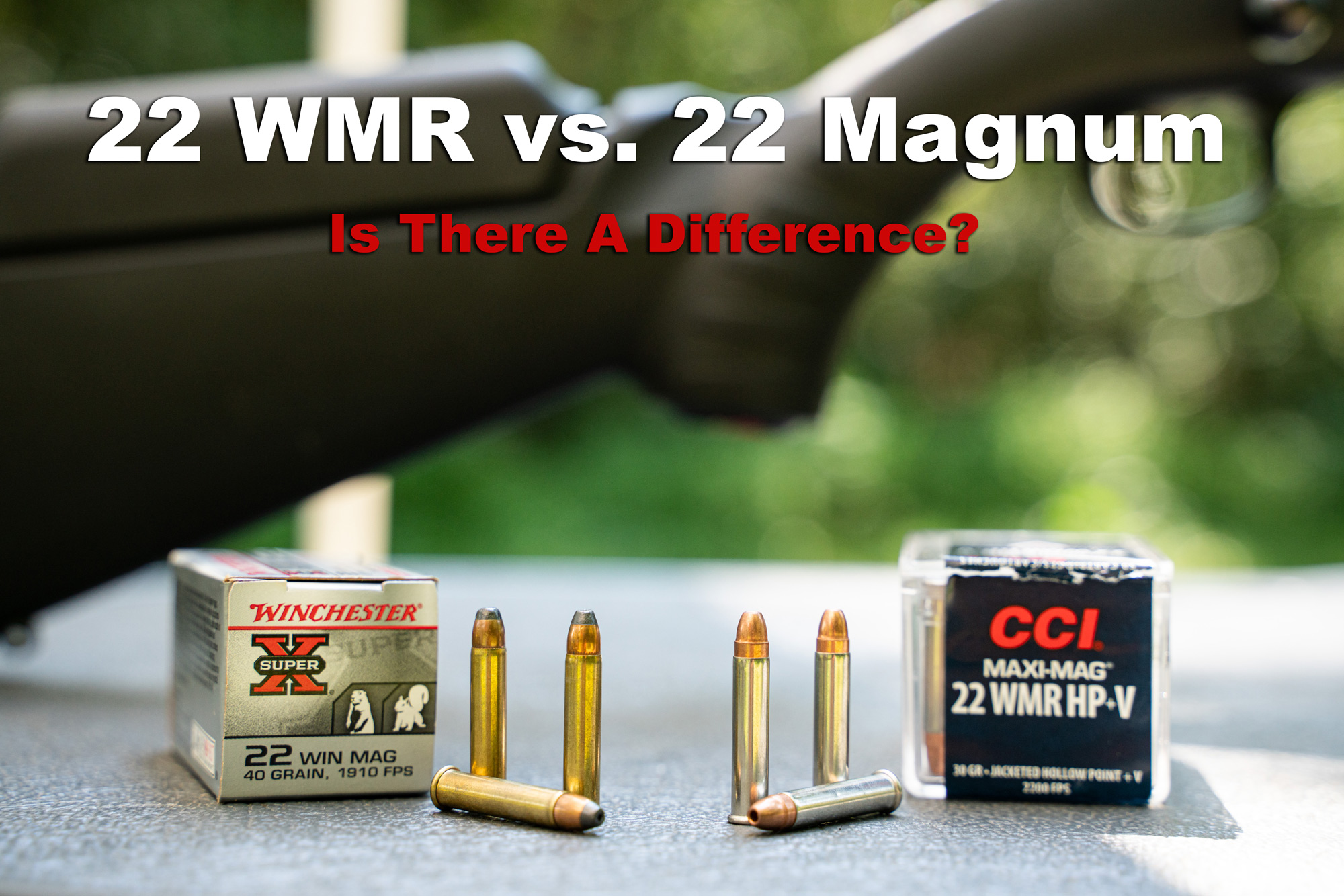 22 WMR vs 22 Mag ammo with a rifle displayed