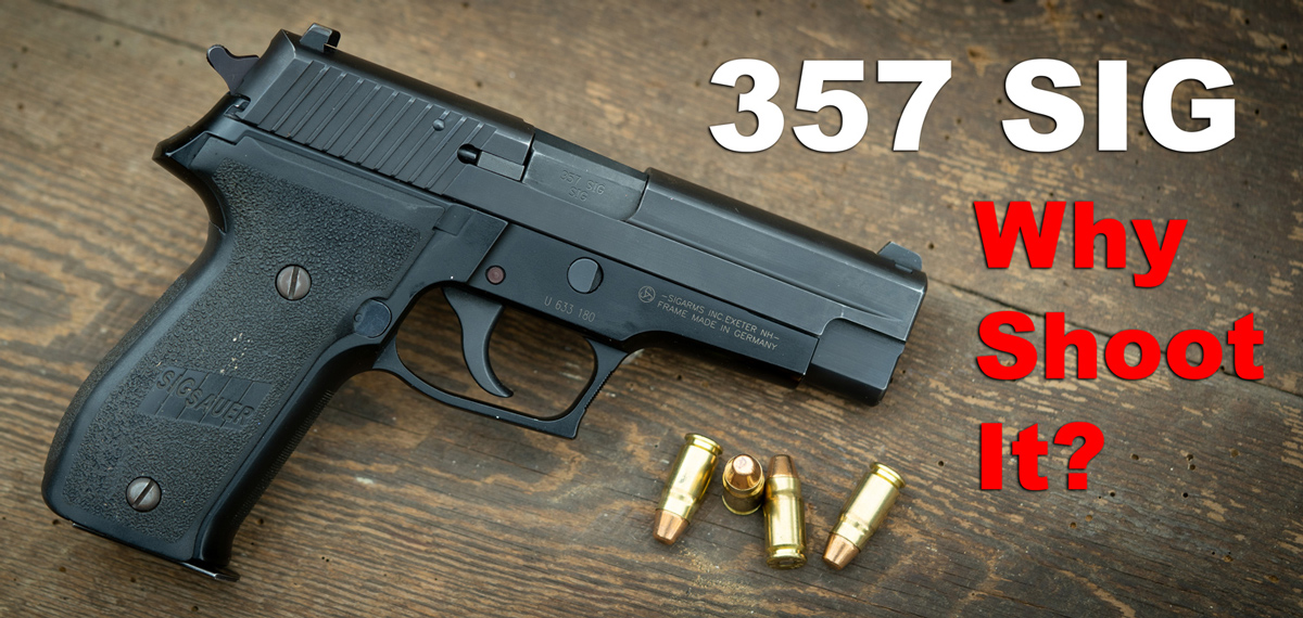 357 sig why shoot it?