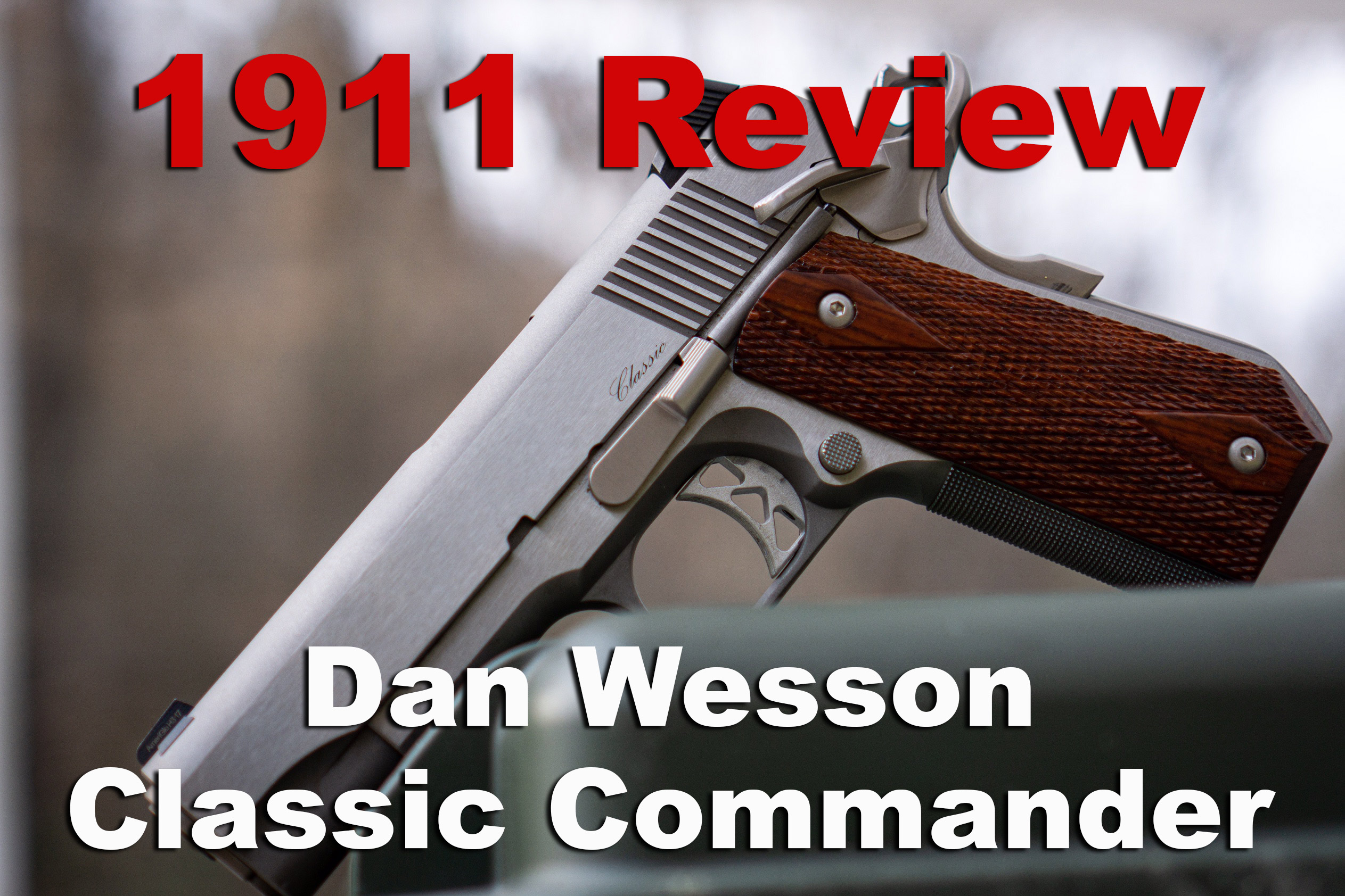 Dan Wesson 1911 pistol review