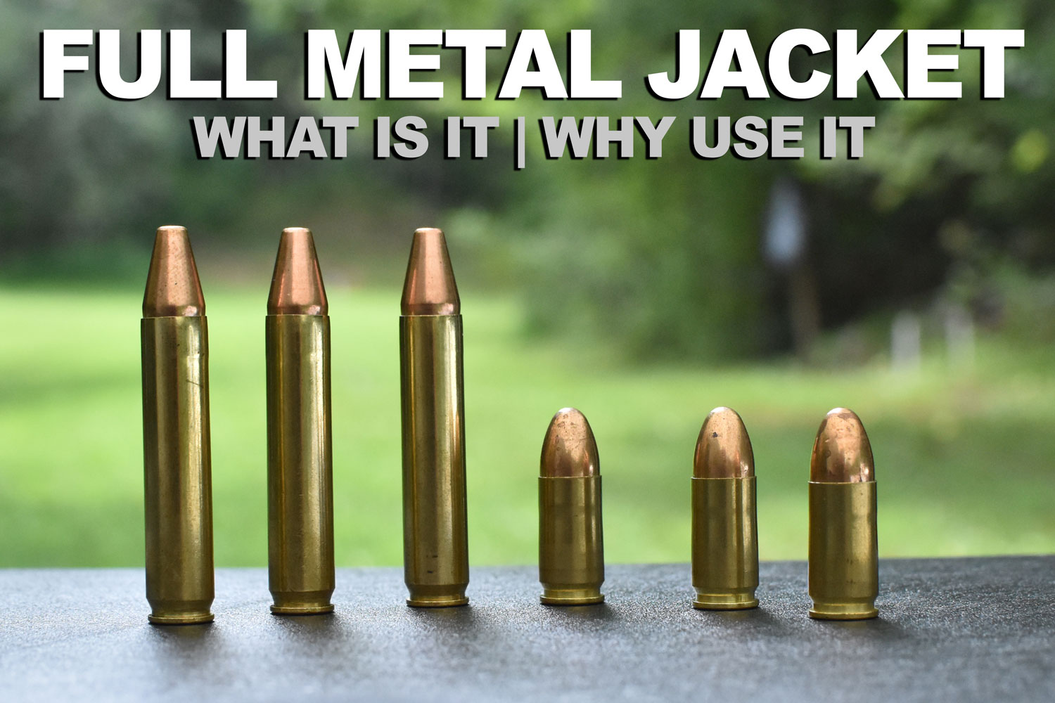 Full metal jacket ammo and bullets