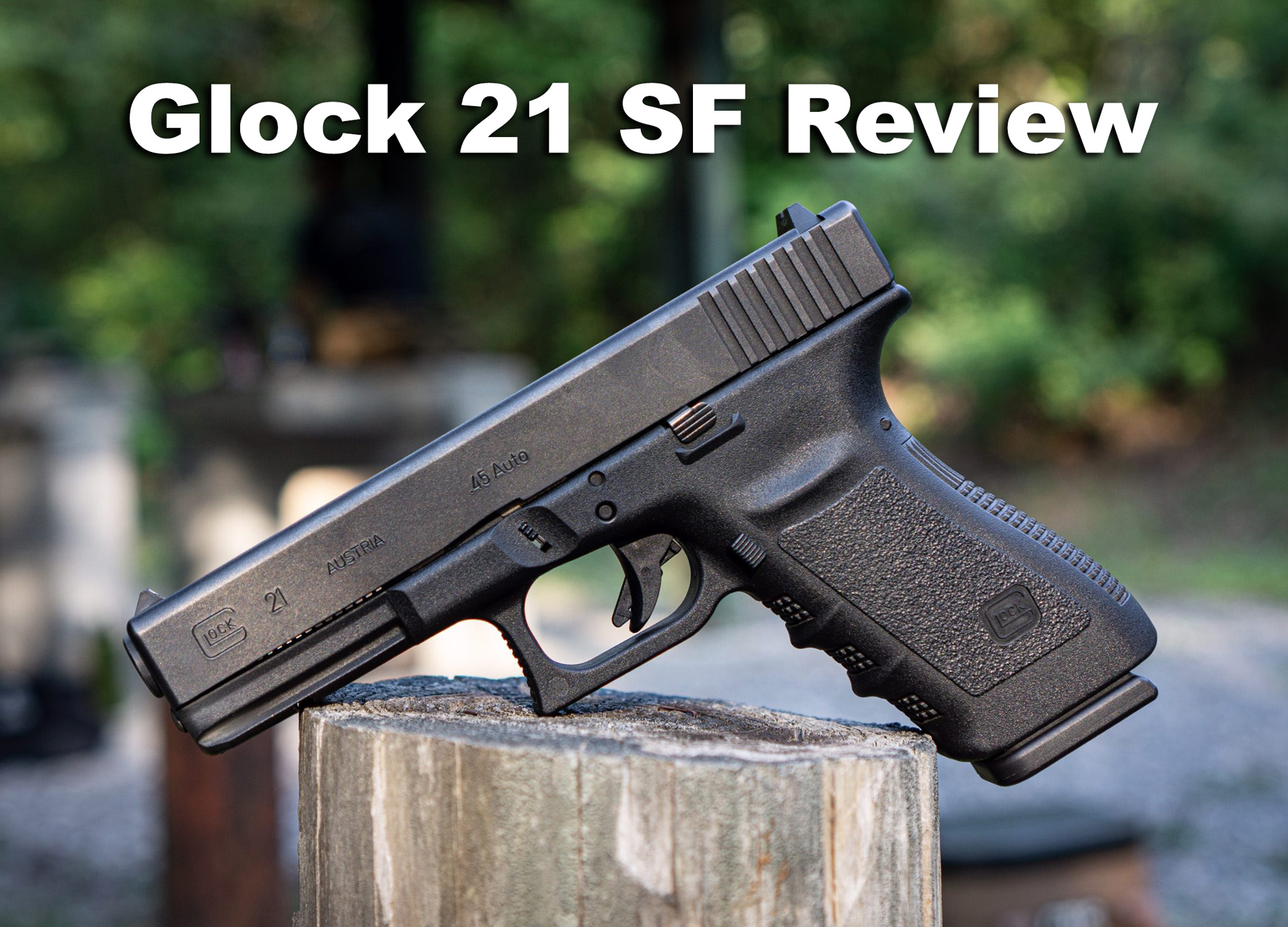 Glock 21 pistol on a ledge that was used for this review.