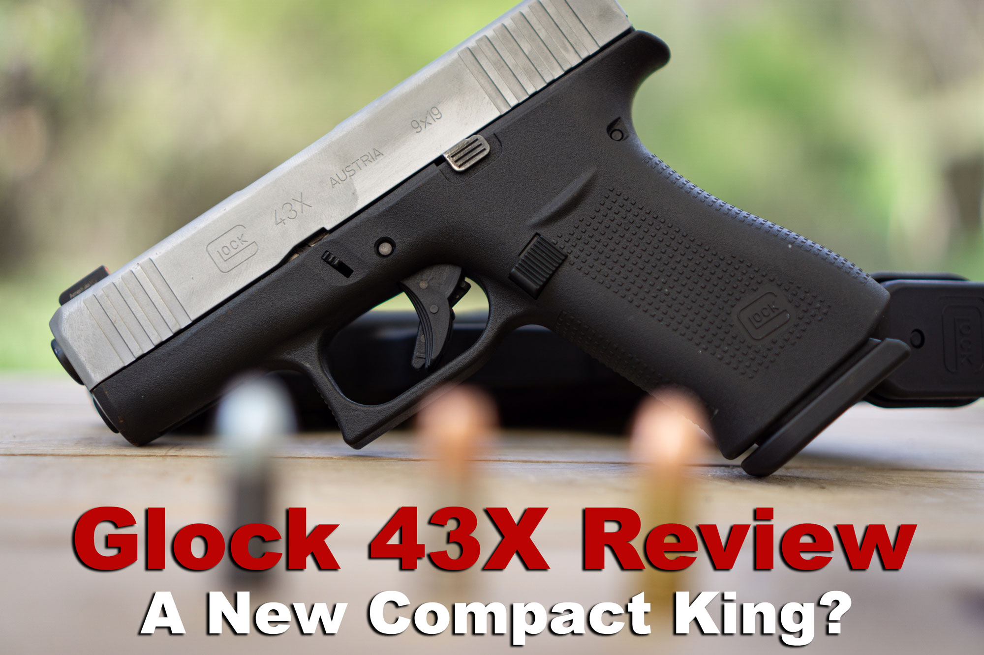 Glock 43X Review pistol on a table with ammo