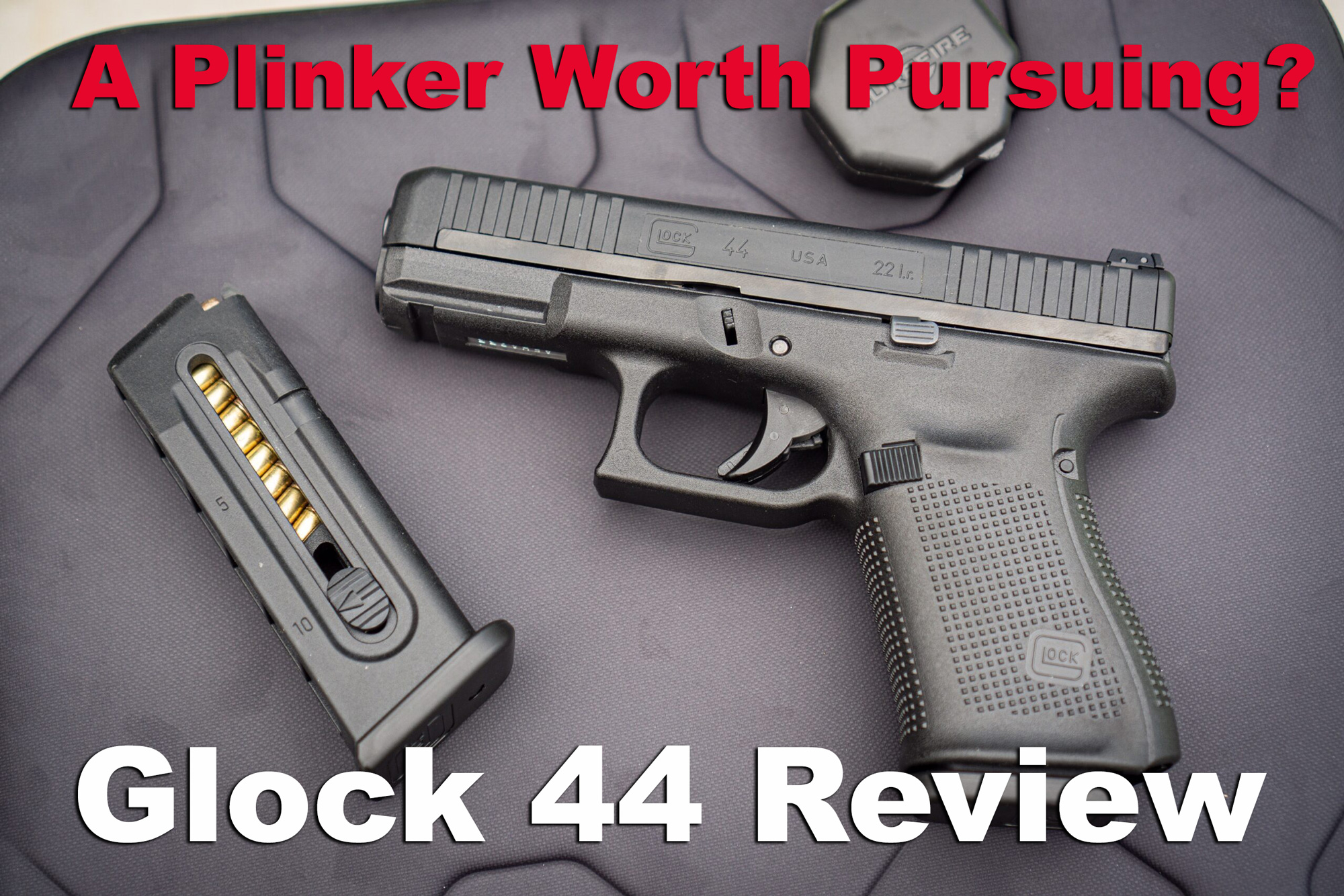Pistol and ammo magazine used for this Glock 44 Review
