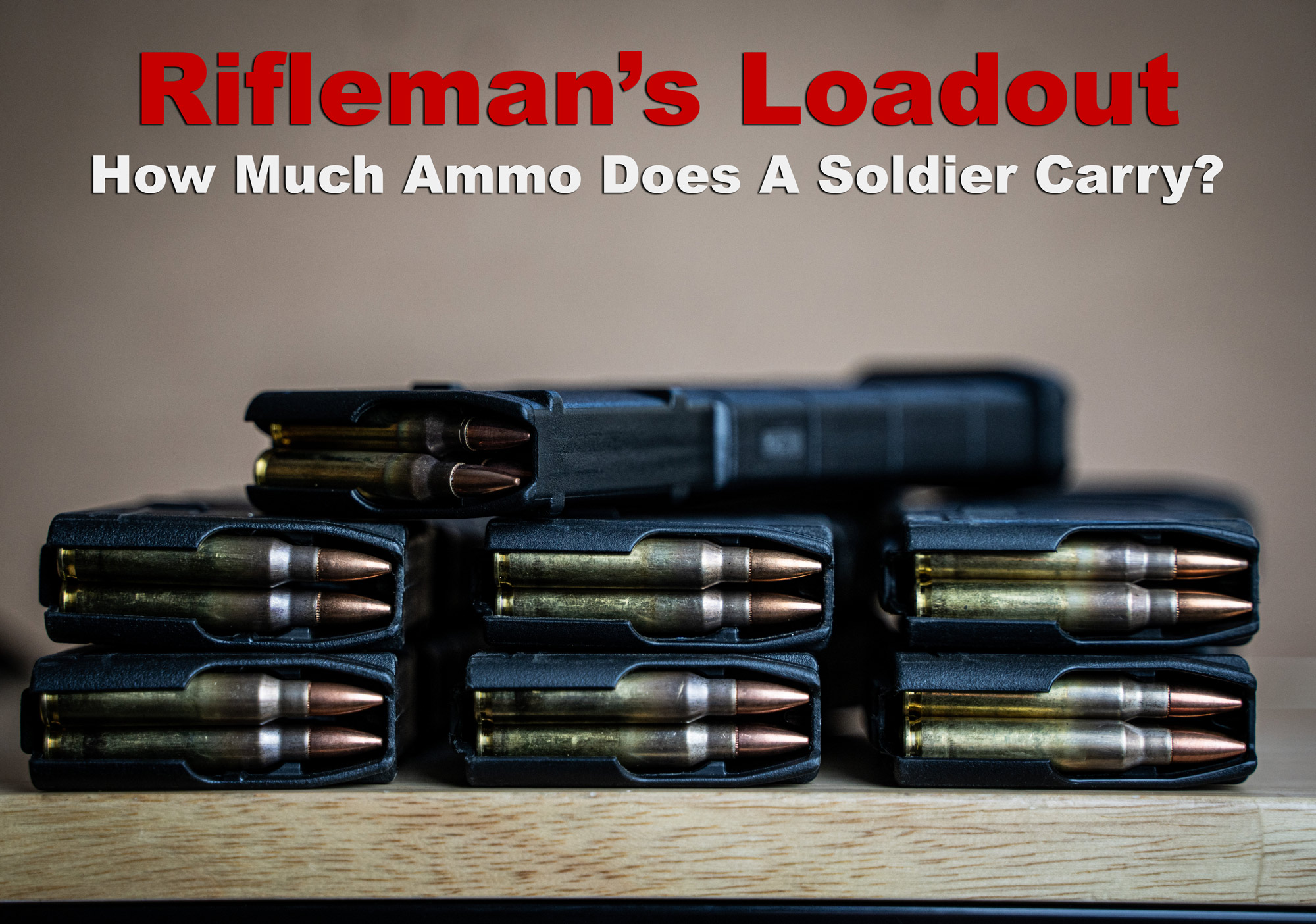 Rifleman's loadout displayed with ammo and AR-15 magazines