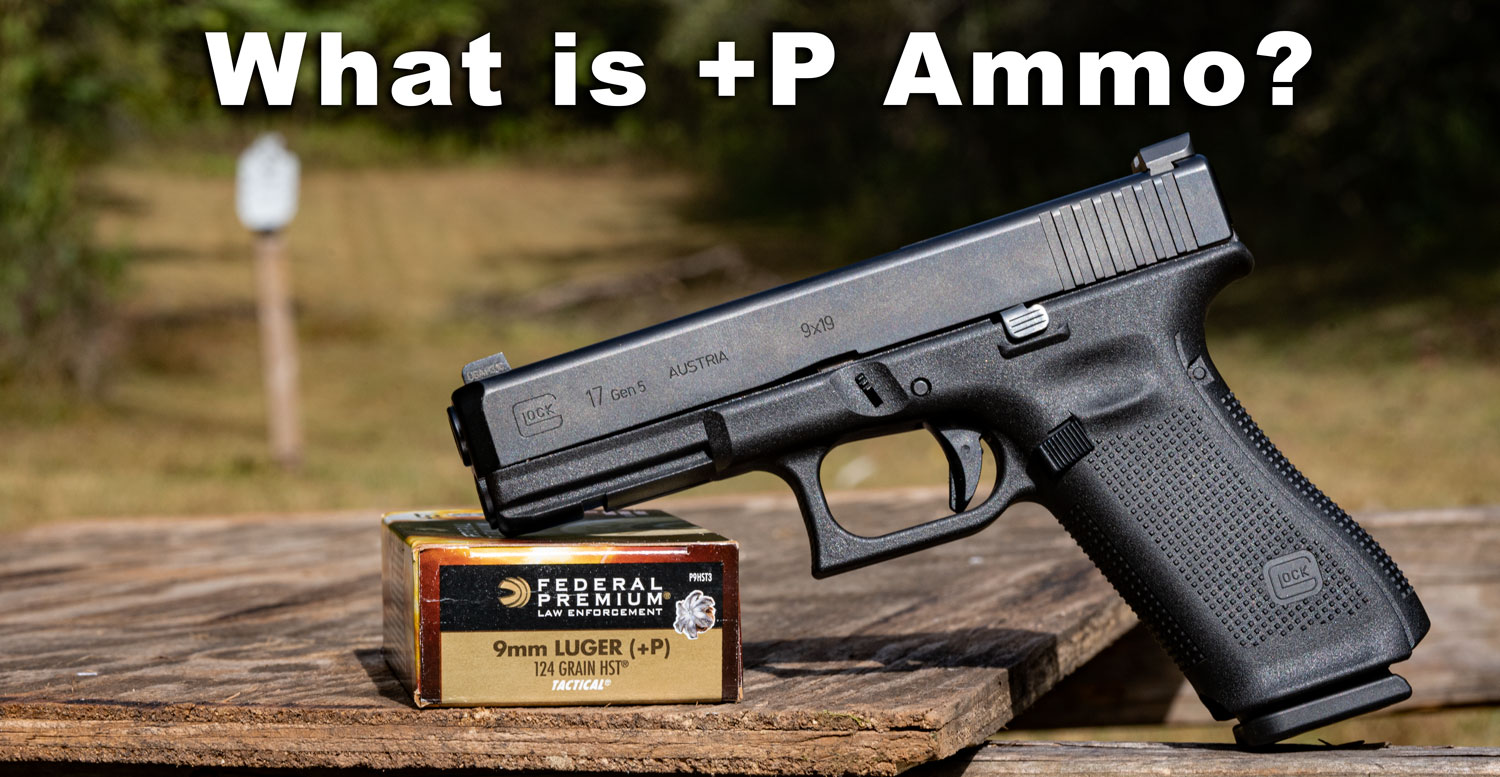 what is +p ammo?